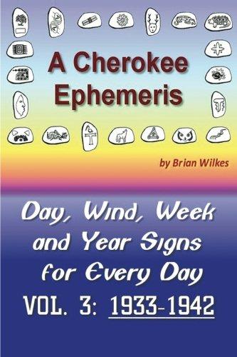 A Cherokee Ephemeris 3: 1933-1942 (Volume 3): Wilkes, Brian