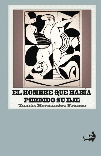 9781481920919: El hombre que había perdido su eje: - Cuentos - (Biblioteca de Literatura Dominicana) (Spanish Edition)