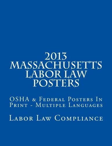 9781481921879: 2013 Massachusetts Labor Law Posters: OSHA & Federal Posters In Print - Multiple Languages