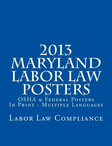 9781481922586: 2013 Maryland Labor Law Posters: OSHA & Federal Posters In Print - Multiple Languages