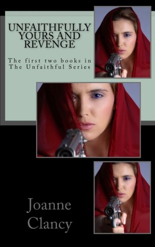 9781481922616: Unfaithfully Yours and Revenge: The first two books in The Unfaithful Series: Volume 4