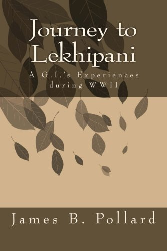 9781481924405: Journey to Lekhipani.: A G.I.'s Experiences in WWII