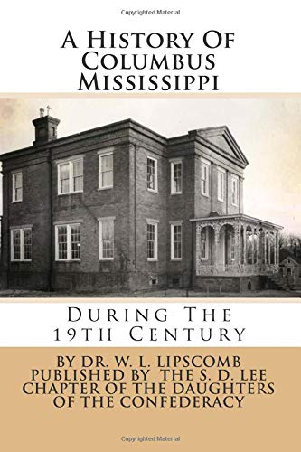 9781481925235: A History Of Columbus Mississippi: During The 19th Century