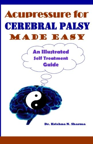 9781481926522: Acupressure for Cerebral Palsy Made Easy: An Illustrated Self Treatment Guide