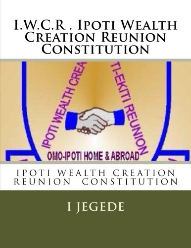 9781481926805: THE CONSTITUTION,of Ipoti Wealth Creation Reunion: THE CONSTITUTION,of Ipoti Wealth Creation Reunion