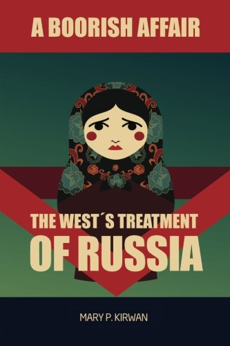 9781481926898: A Boorish Affair: The West's Treatment of Russia