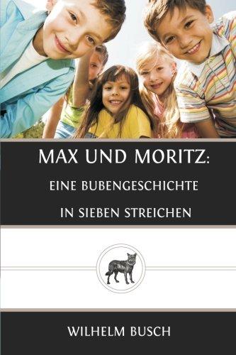 9781481927079: Max und Moritz: eine Bubengeschichte in sieben Streichen