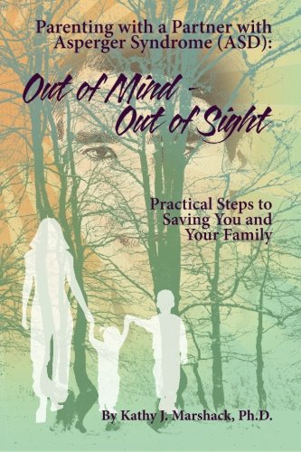 9781481930888: Out of Mind - Out of Sight: Parenting with a Partner with Asperger Syndrome (ASD)