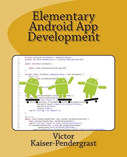 Elementary Android App Development: Kaiser-Pendergrast, Mr. Victor A.