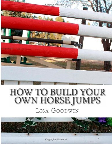 9781481932370: How To Build Your Own Horse Jumps