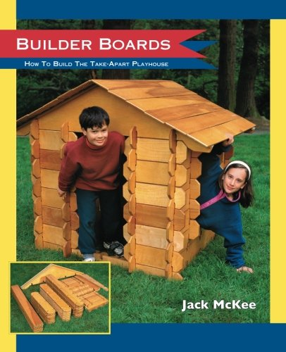 9781481932967: Builder Boards: How to Build the Take-Apart Playhouse