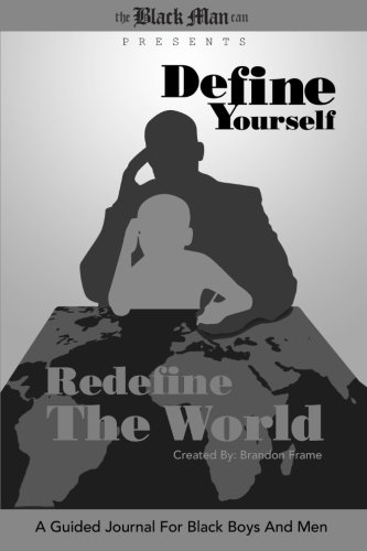 9781481933148: Define Yourself, Redefine the World: A Guided Journal for Black Boys and Men