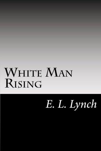 White Man Rising: Lynch, E./L.