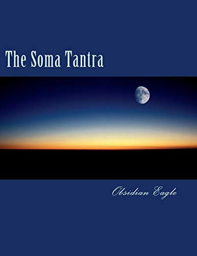 9781481933490: The Soma Tantra: A Cosmic Tragedy (The Antarloka Trilogy) (Volume 1)