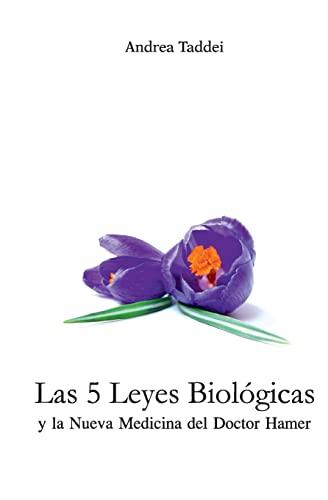 Las 5 Leyes Biologicas y La Nueva Medicina del Doctor Hamer (Paperback): Andrea Taddei