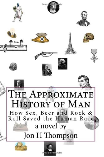 The Approximate History of Man: Thompson, Jon H