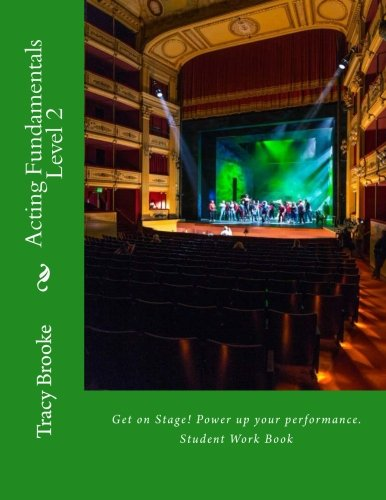 9781481937115: Acting Fundamentals Level 2: Student Work Book (Theatre Arts 1 and 2) (Volume 21)