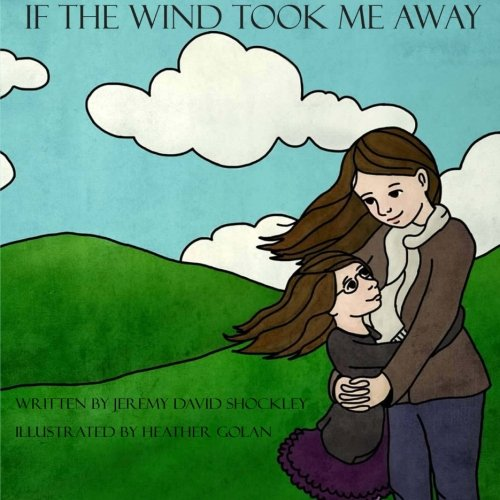If the Wind Took Me Away: Jeremy David Shockley
