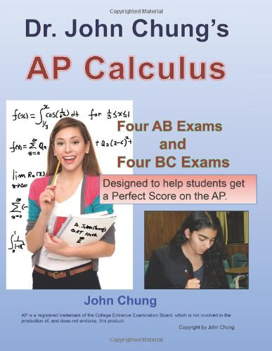 9781481938617: Dr. John Chung's AP Calculus AB/BC: To get a Perfect Score on AP Calculus AB/BC Exam.