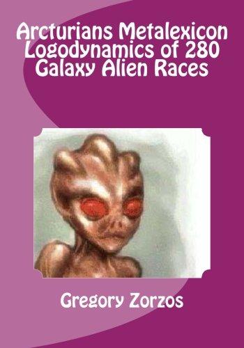 9781481941587: Arcturians Metalexicon Logodynamics of 280 Galaxy Alien Races