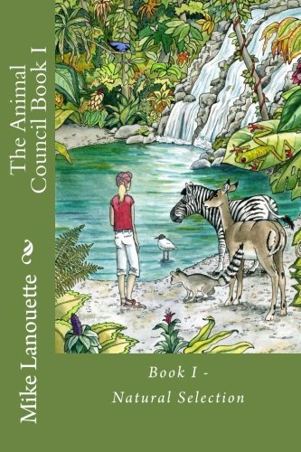 9781481942492: The Animal Council: Book I - Natural Selection (Volume 1)