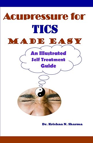 9781481943604: Acupressure for Tics Made Easy: An Illustrated Self Treatment Guide