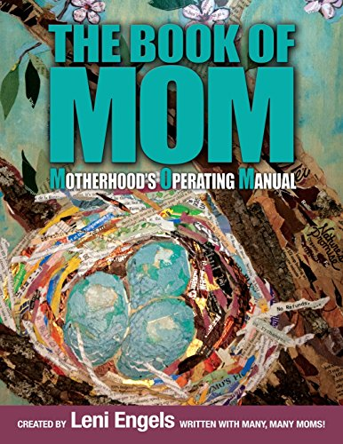 The Book of MOM: Motherhood's Operating Manual: Engels RN CHt, Leni
