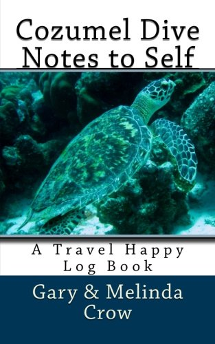 9781481947176: Cozumel Dive Notes to Self: A Travel Happy Log Book