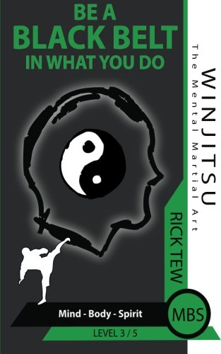 9781481948968: Mind Body Spirit: Be a Black Belt in what you do! (WINJITSU)