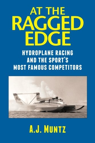 9781481949057: At the Ragged Edge: Hydroplane racing and the sport's most famous competitors