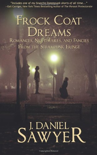 9781481949521: Frock Coat Dreams: Romances, Nightmares, and Fancies from the Steampunk Fringe