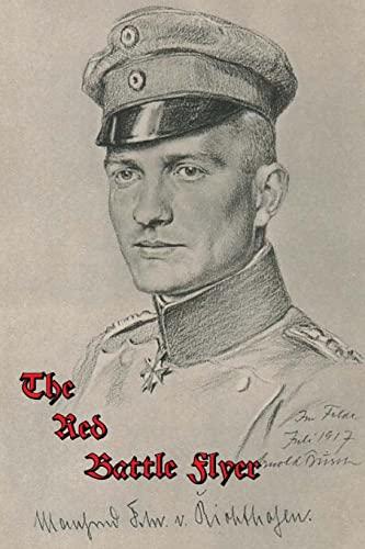The Red Battle Flyer: Richthofen, Capt Manfred