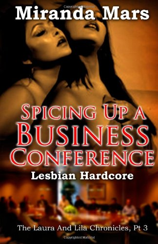 9781481950237: Spicing Up A Business Conference - Lesbian Hardcore