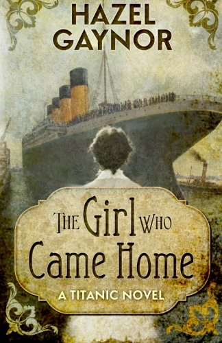 9781481950282: The Girl Who Came Home: A Titanic Novel