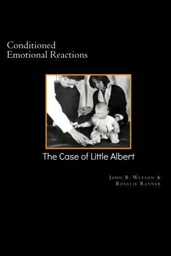 Conditioned Emotional Reactions: The Case of Little: John B Watson,