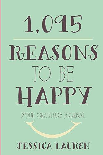 1,095 Reasons to Be Happy: Your Gratitude Journal: Lauren, Jessica