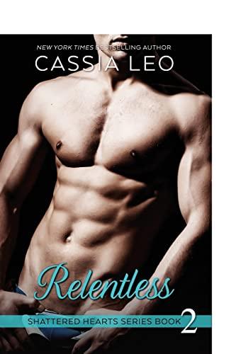 9781481953214: Relentless (Shattered Hearts)