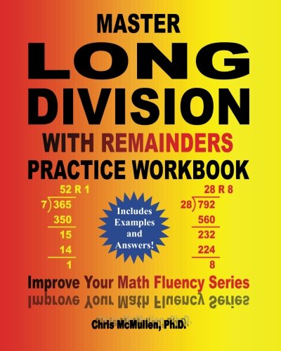 9781481954150: Master Long Division with Remainders Practice Workbook: (Includes Examples and Answers) (Improve Your Math Fluency Series) (Volume 18)