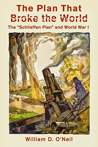 The Plan That Broke the World: The: O'Neil, William D.