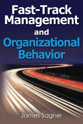 Fast-Track Management and Organizational Behavior (Fast-Track Textbooks): Sagner, James