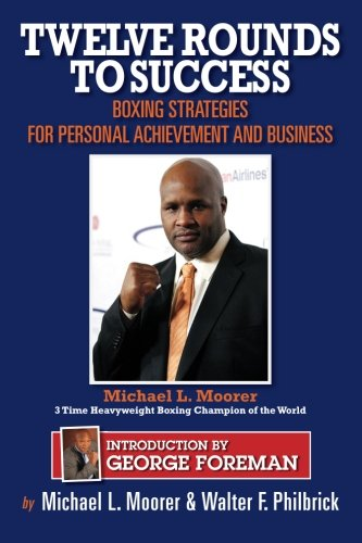 9781481958974: Twelve Rounds to Success: Boxing strategies for the business world