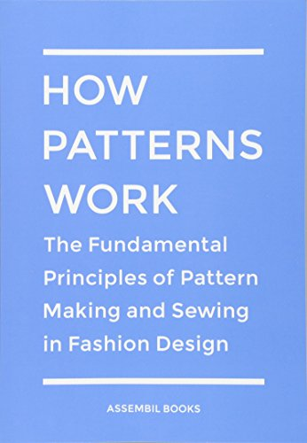 9781481959094: How Patterns Work: The Fundamental Principles of Pattern Making and Sewing in Fashion Design