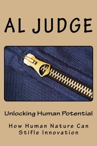 9781481959360: Unlocking Human Potential: How Human Nature Can Stifle Innovation