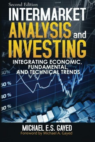 9781481959612: Intermarket Analysis and Investing: Integrating Economic, Fundamental, and Technical Trends