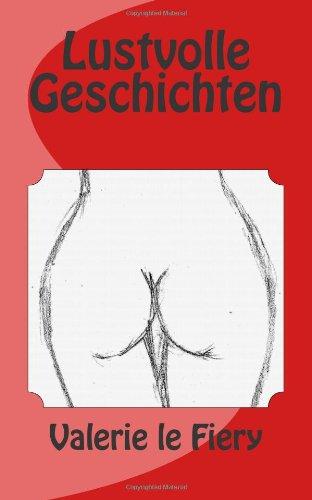 9781481960090: Lustvolle Geschichten: Kurze Lange Freche Humorvolle (German Edition)