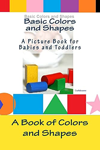 9781481960618: Basic Colors and Shapes - A Picture Book for Babies and Toddlers: A Book of Colors and Shapes for Babies and Toddlers