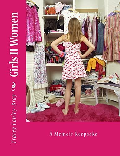 Girls II Women: A Memoir Keepsake: Tracey Conley-Bray