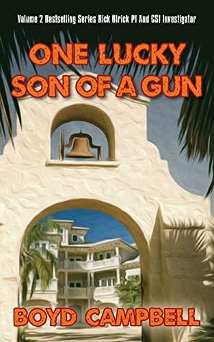 9781481961691: One Lucky Son Of A Gun: Boyd Campbell, Vol. 2