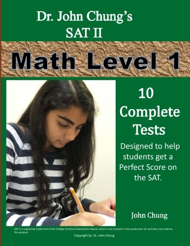 SAT II Math Level 1: To get a Perfect Score on the SAT: Chung, Dr. John