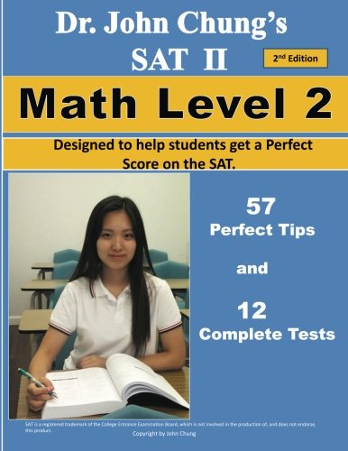 9781481963213: Dr. John Chung's SAT II Math Level 2 ---- 2nd Edition: To get a Perfect Score on the SAT